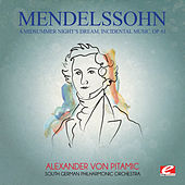 Mendelssohn: A Midsummer Night's Dream, Incidental Music, Op. 61 (Digitally Remastered) de South German Philharmonic Orchestra