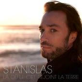 Là Où Le Ciel Rejoint La Terre by Stanislas