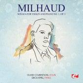 Milhaud: Sonata for Violin and Piano No. 1, Op. 3 (Digitally Remastered) de Erich Appel