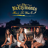 Here's To You & I von The McClymonts