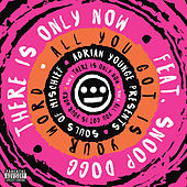 There Is Only Now by Various Artists