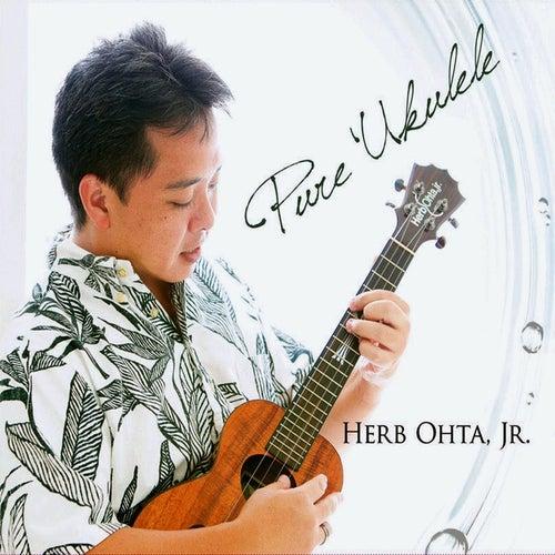 Pure 'Ukulele by Herb Ohta, Jr.