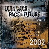 Look Back And Face The Future: Vol. 12 2002 by Various Artists