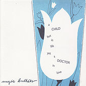 a CHILD but in life yet a DOCTOR in love by Magic Bullets