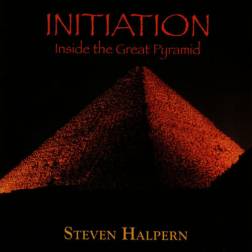 Initiation - Inside the Great Pyramid by Steven Halpern