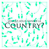 Voulez-vous danser le country? by Various Artists