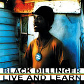 Live and Learn by Black Dillinger