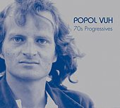 70s Progressives by Popol Vuh