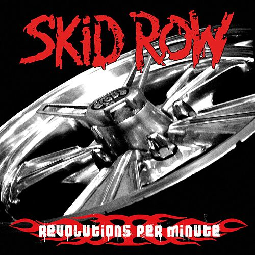 Revolutions per Minute by Skid Row