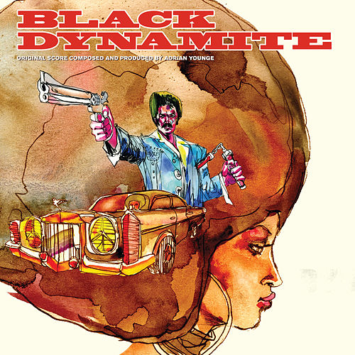 Black Dynamite : Original Score to the Motion Picture by Adrian Younge