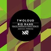 Big Bang (Bass Modulators Remix) von Twoloud