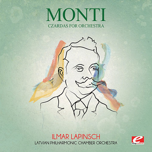 Monti: Czardas for Orchestra (Digitally Remastered) by The Latvian Philharmonic Chamber Orchestra