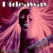 Hideaway: Tribute to Kiesza by Jess Spring