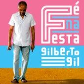 Fé na Festa von Gilberto Gil