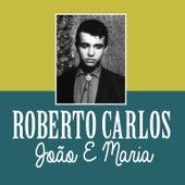 João e Maria de Roberto Carlos