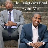 Even Me by The Craiglewis Band