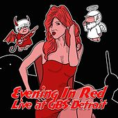 Live @ Gbs Detroit by Evening In Red