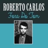 Fora do Tom de Roberto Carlos