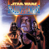 Star Wars: Shadows Of The Empire by Joel McNeely