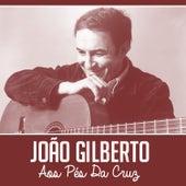 Aos Pés da Cruz de João Gilberto
