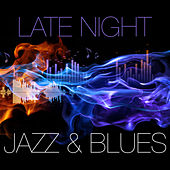 Late Night Jazz and Blues de Various Artists