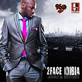 Away and Beyond by 2Face