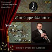 Tomaso Albinoni: Trattenimenti Armonici Per Camera, Sonata in F Major for Trumpet, Organ and Continuo, Op. 6, No. 5: I. Grave by Giuseppe Galante