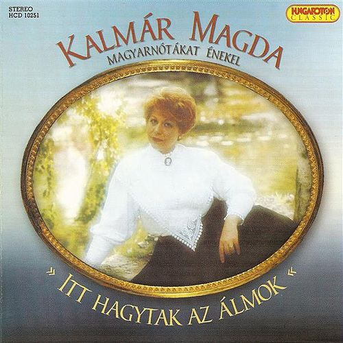 Magda Kalmar: Itt Hagytak Az Almok by Magda Kalmar