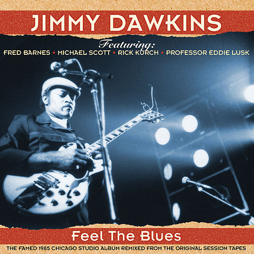 Feel the Blues 2014 Remix by Jimmy Dawkins
