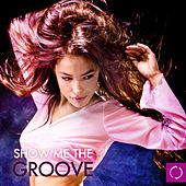 Show Me the Groove de Various Artists