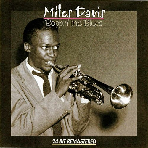 Bopping the Blues by Miles Davis