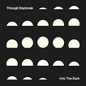 Through Daybreak / Into the Dark by Everything is made in China
