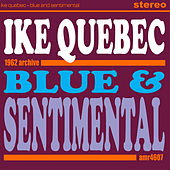 Blue and Sentimental by Ike Quebec