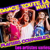 Dance Toute La Nuit - Plaisirs Coupables by Various Artists