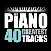 The Piano 40 Greatest Tracks (Remastered) by Various Artists