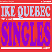 Singles by Ike Quebec