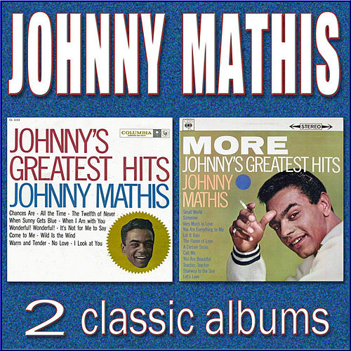 Johnny's Greatest Hits / More Johnny's Greatest Hits de Johnny Mathis