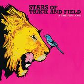 A Time For Lions (Bonus Track Version) de Stars Of Track And Field