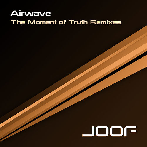 The Moment Of Truth - Remixes by Airwave