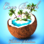 Coco Beach: Chillout Selection by Various Artists