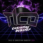 This Is Christian Dubstep 2014 - EP by Various Artists