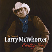 The Poetry of Larry McWhorter (Cowboy Poet) by Various Artists