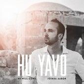 Hu Yavo (He Will Come) by Joshua Aaron