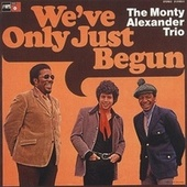 We've Only Just Begun de Monty Alexander