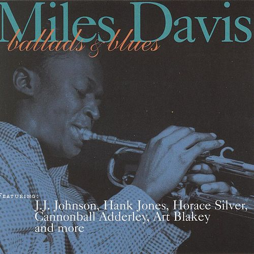 Ballads & Blues by Miles Davis