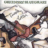 Tuesday Letter de Greensky Bluegrass