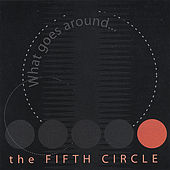 What goes around... de The Fifth Circle