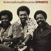 Yesterday, Today & Tomorrow de The Spinners