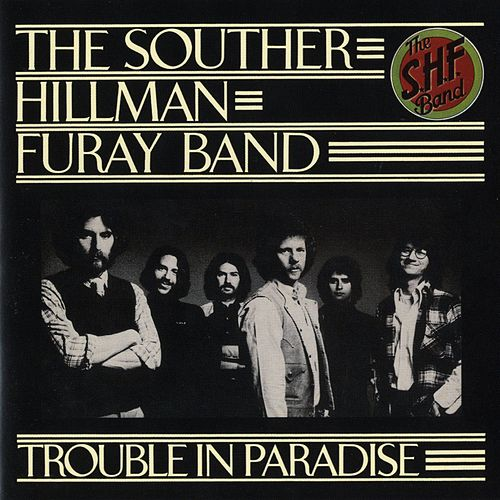 Trouble In Paradise by Souther Hillman Furay Band