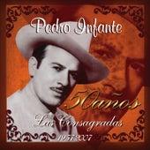 50 Años las consagradas van Pedro Infante